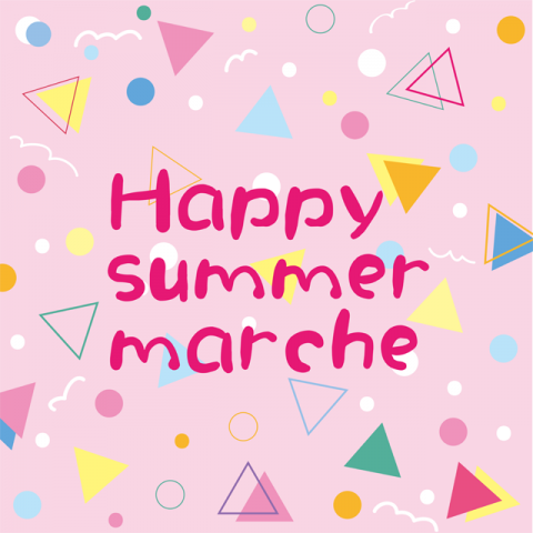 『Happy summer marche』オープン!