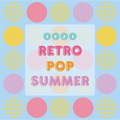 【RETRO POP SUMMER】
